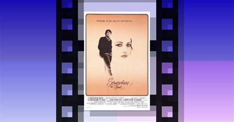 Somewhere in Time (1980), a film by Jeannot Szwarc
