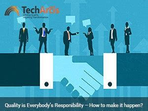 Quality is Everybody's Responsibility - TechArcis Solutions